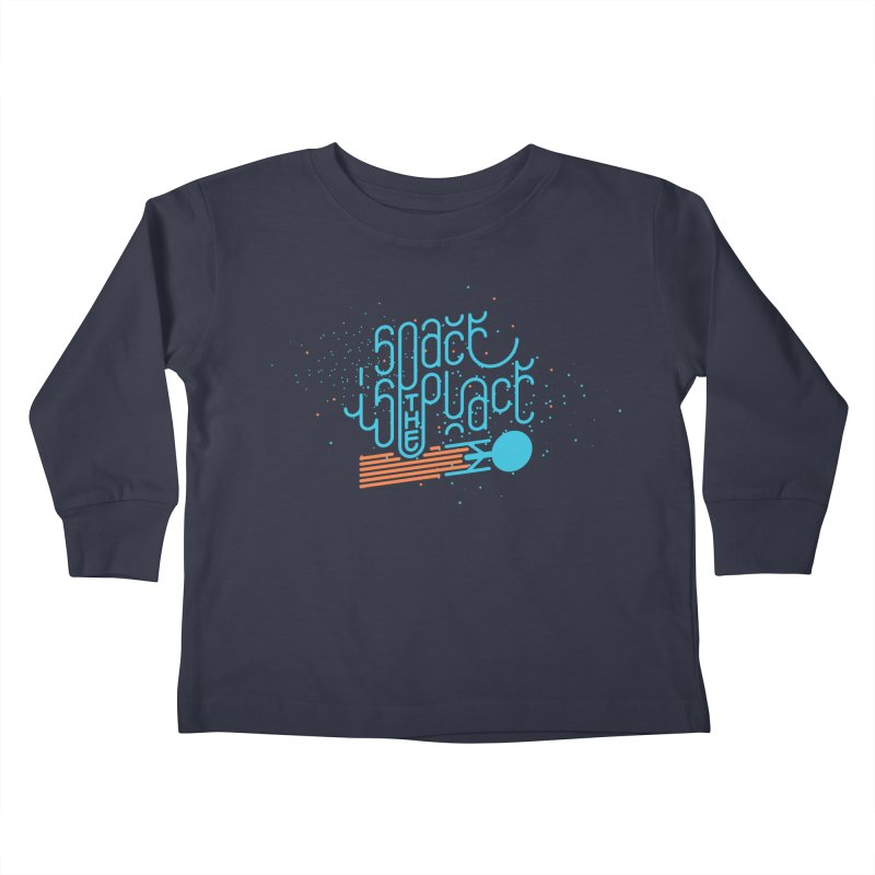 Space is the Place Kids Toddler Longsleeve T-Shirt by Paulo Bruno Artist Shop