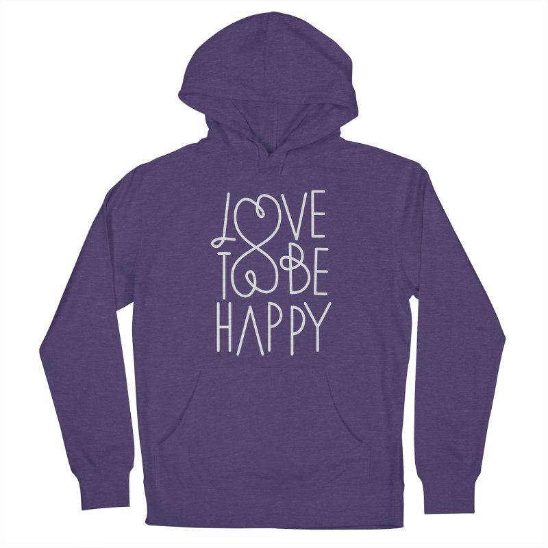 Love to be Happy Women's French Terry Pullover Hoody by Paulo Bruno Artist Shop