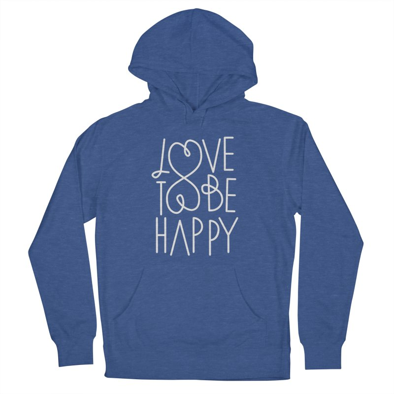 Love to be Happy Men's French Terry Pullover Hoody by Paulo Bruno Artist Shop