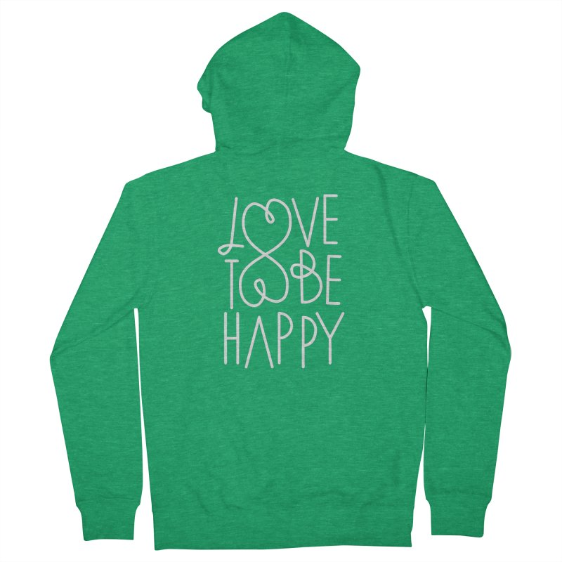 Love to be Happy Men's French Terry Zip-Up Hoody by Paulo Bruno Artist Shop