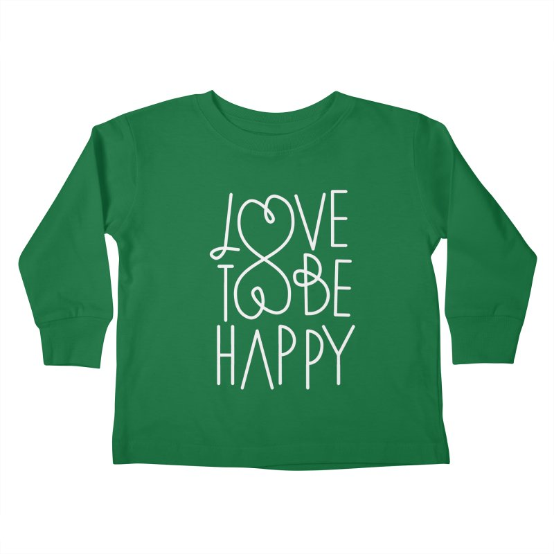 Love to be Happy Kids Toddler Longsleeve T-Shirt by Paulo Bruno Artist Shop