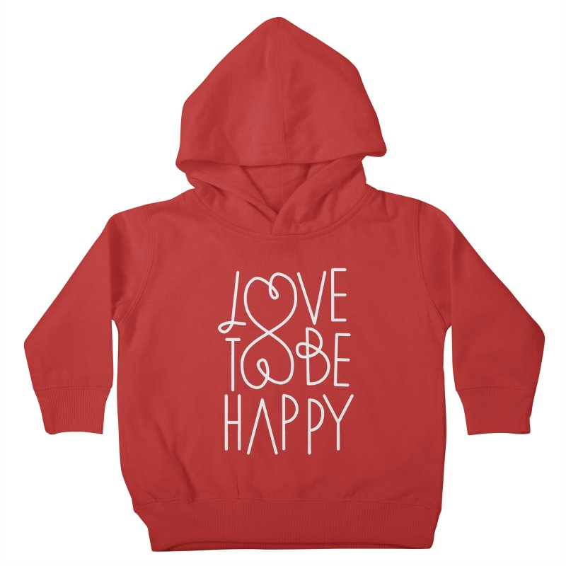 Love to be Happy Kids Toddler Pullover Hoody by Paulo Bruno Artist Shop