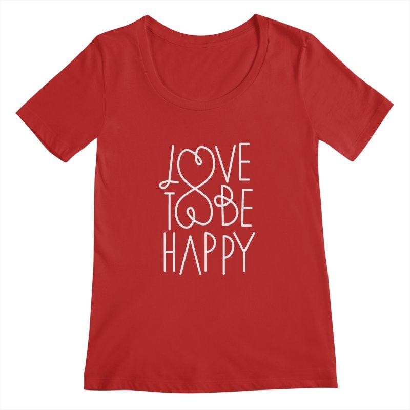 Love to be Happy Women's Scoopneck by Paulo Bruno Artist Shop