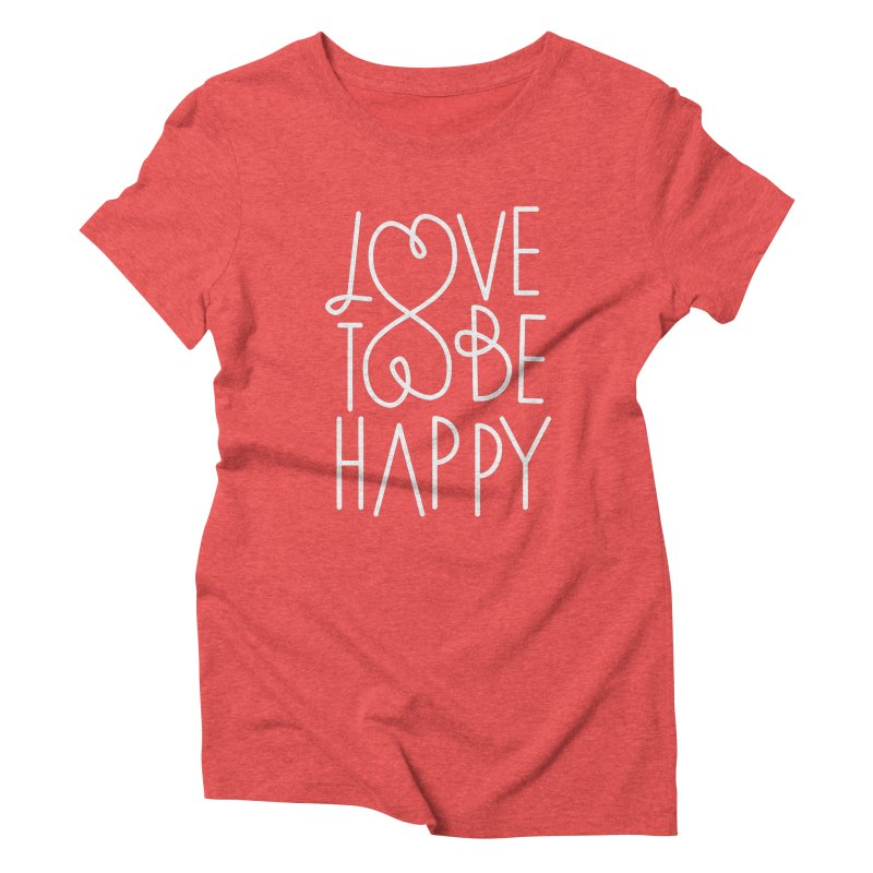Love to be Happy Women's Triblend T-Shirt by Paulo Bruno Artist Shop