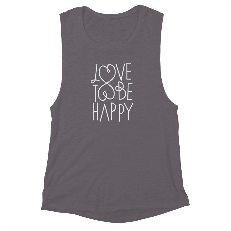 Love to be Happy Women's Muscle Tank by Paulo Bruno Artist Shop