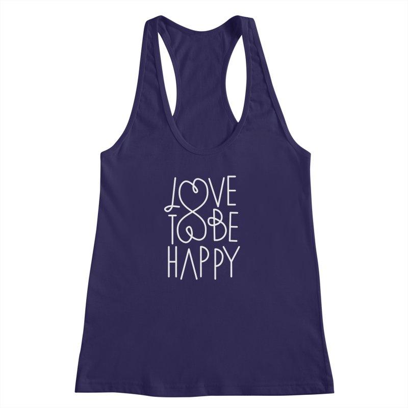 Love to be Happy Women's Racerback Tank by Paulo Bruno Artist Shop