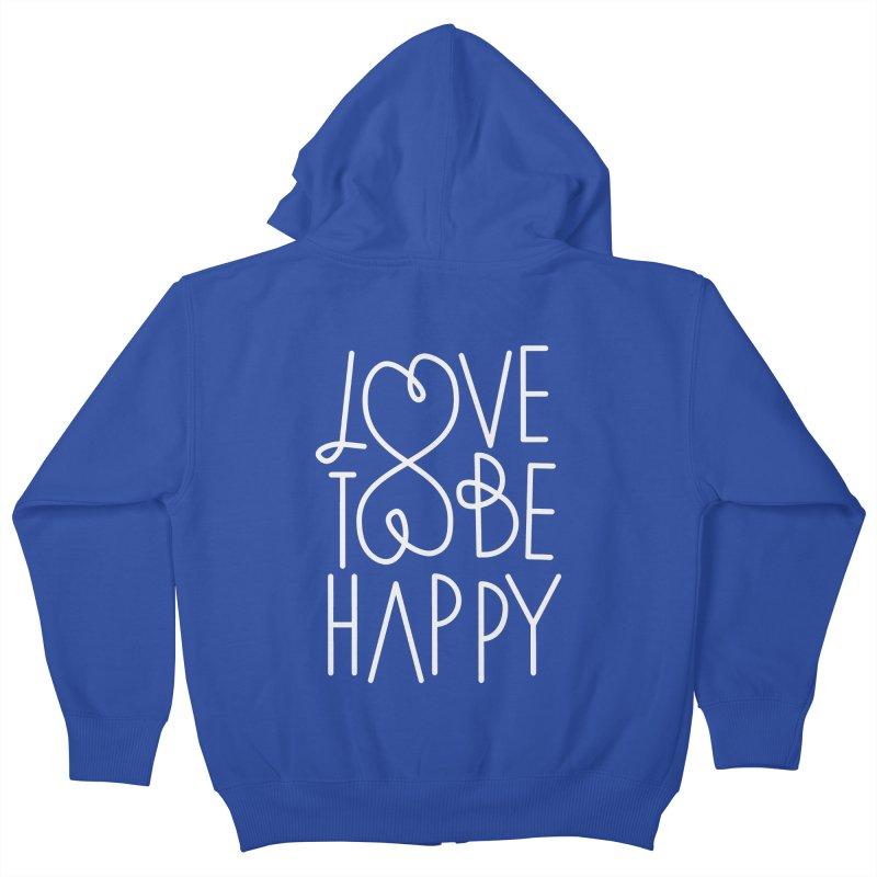 Love to be Happy Kids Zip-Up Hoody by Paulo Bruno Artist Shop