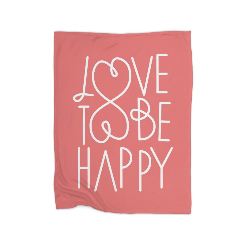 Love to be Happy Home Fleece Blanket Blanket by Paulo Bruno Artist Shop