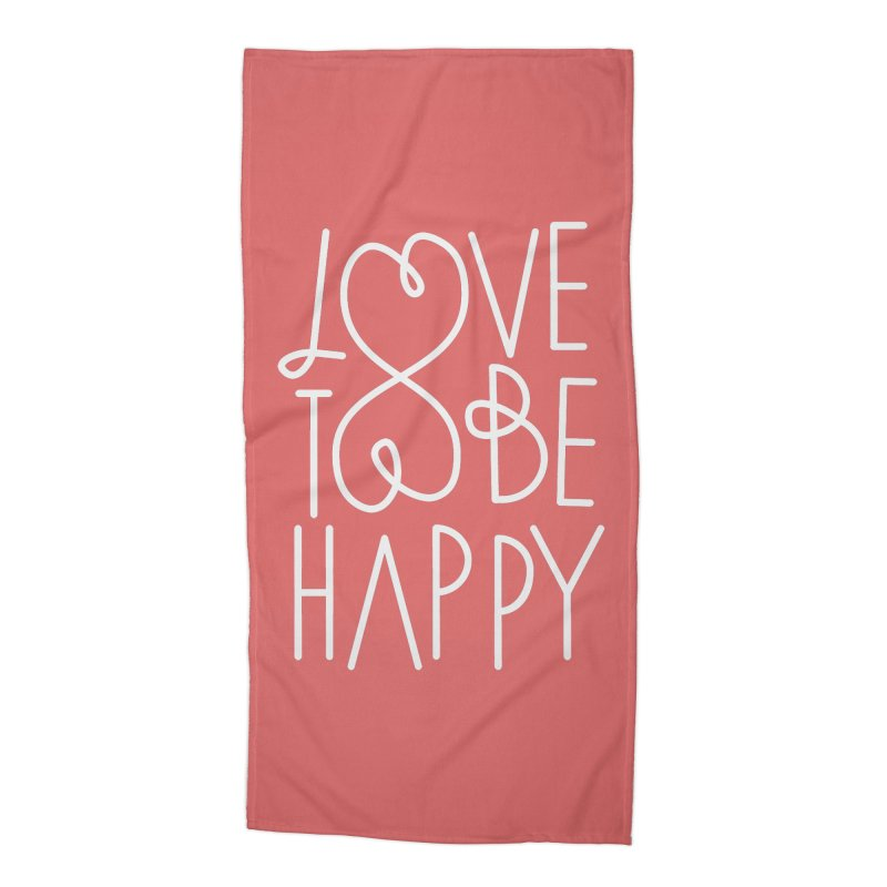 Love to be Happy Accessories Beach Towel by Paulo Bruno Artist Shop