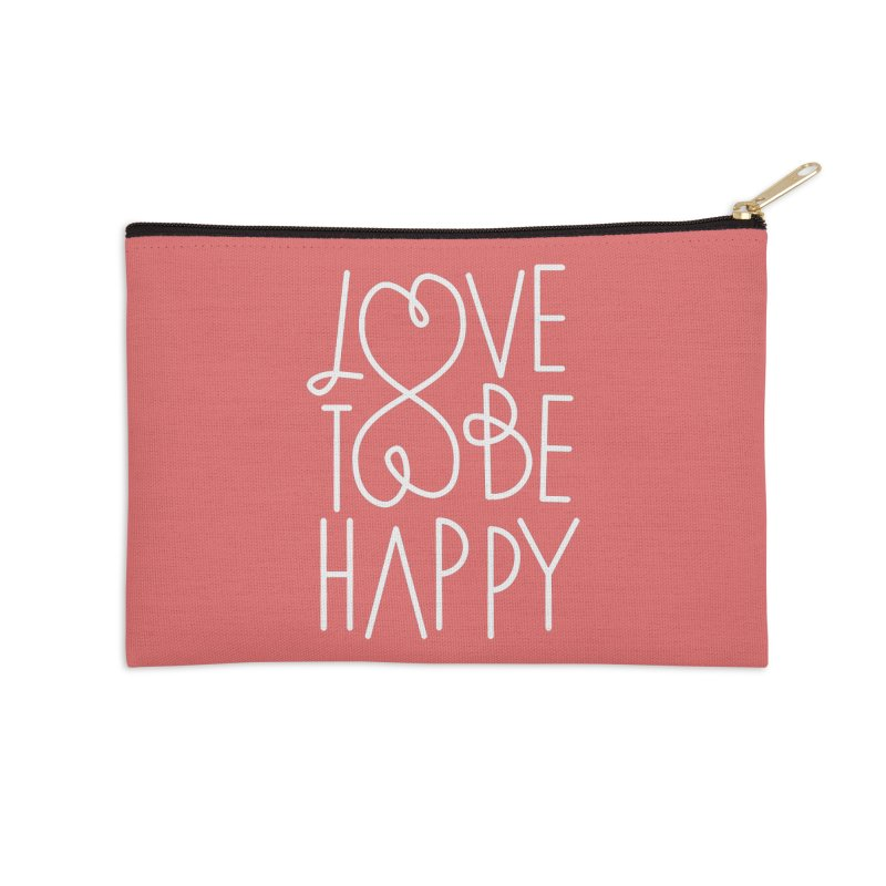 Love to be Happy Accessories Zip Pouch by Paulo Bruno Artist Shop