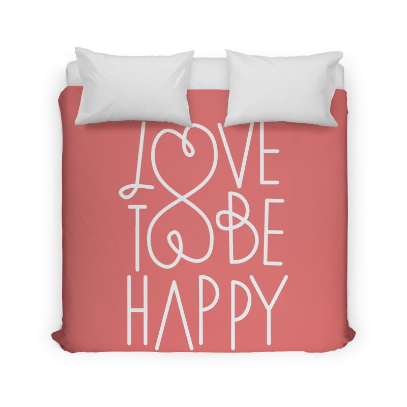 Love to be Happy Home Duvet by Paulo Bruno Artist Shop