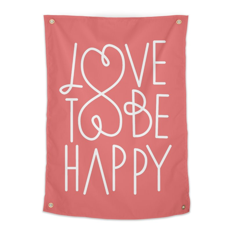 Love to be Happy Home Tapestry by Paulo Bruno Artist Shop