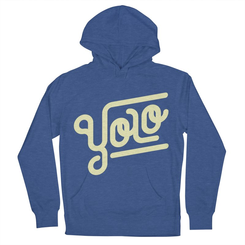 You Only Live Once Women's French Terry Pullover Hoody by Paulo Bruno Artist Shop