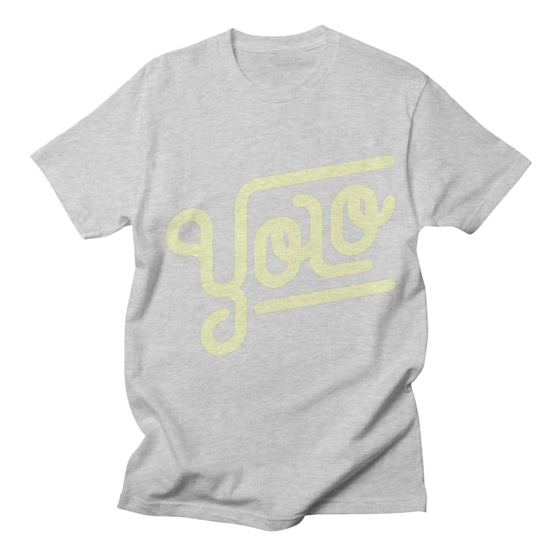 You Only Live Once Women's Unisex T-Shirt by Paulo Bruno Artist Shop