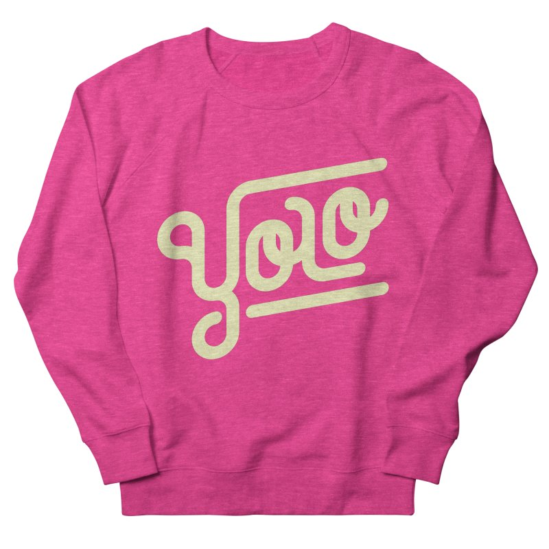 You Only Live Once Women's Sweatshirt by Paulo Bruno Artist Shop