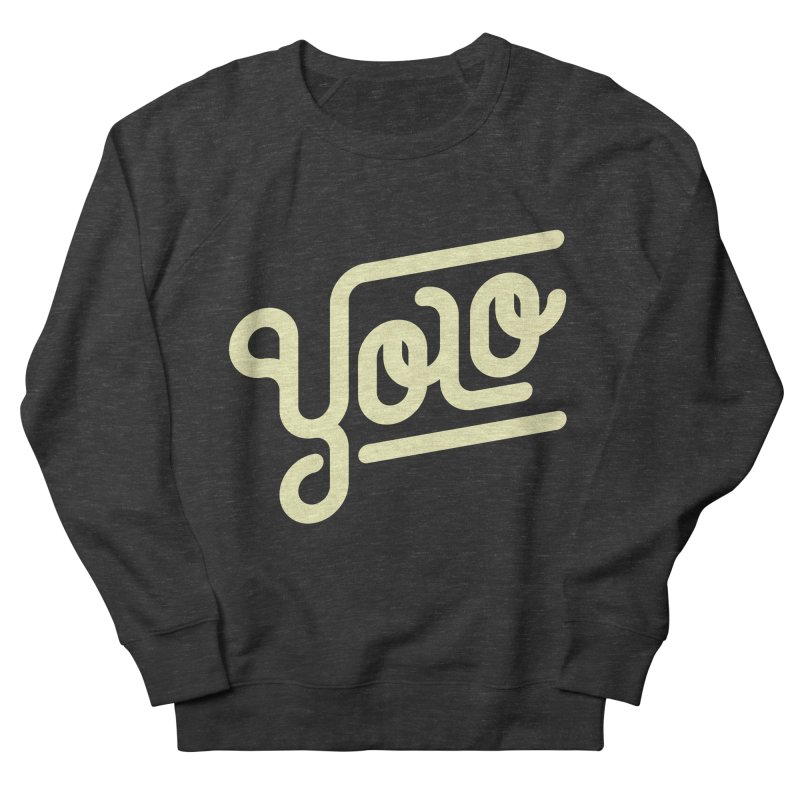 You Only Live Once Men's French Terry Sweatshirt by Paulo Bruno Artist Shop