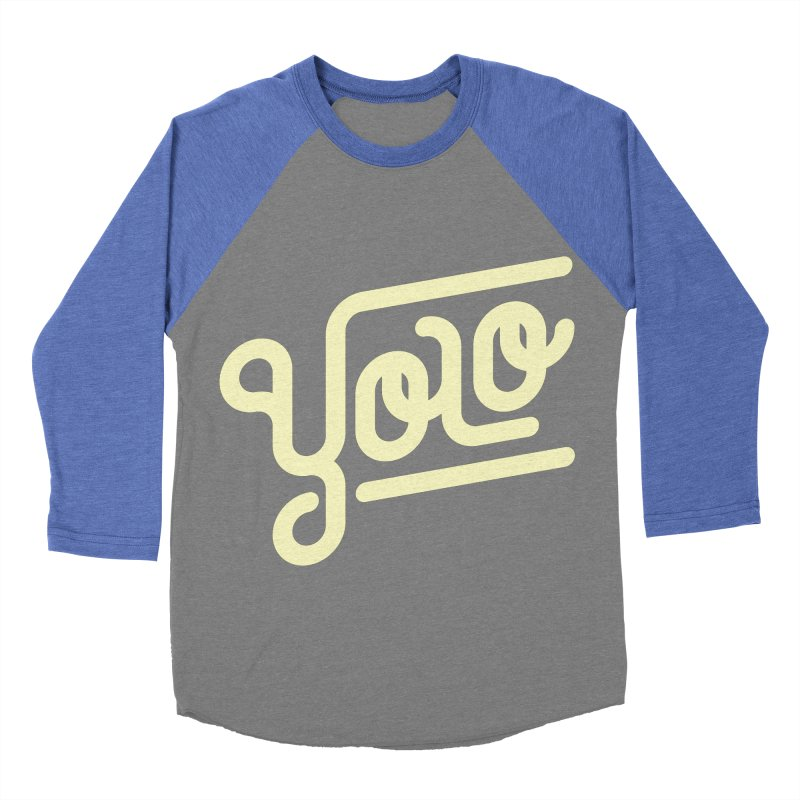 You Only Live Once Women's Baseball Triblend T-Shirt by Paulo Bruno Artist Shop