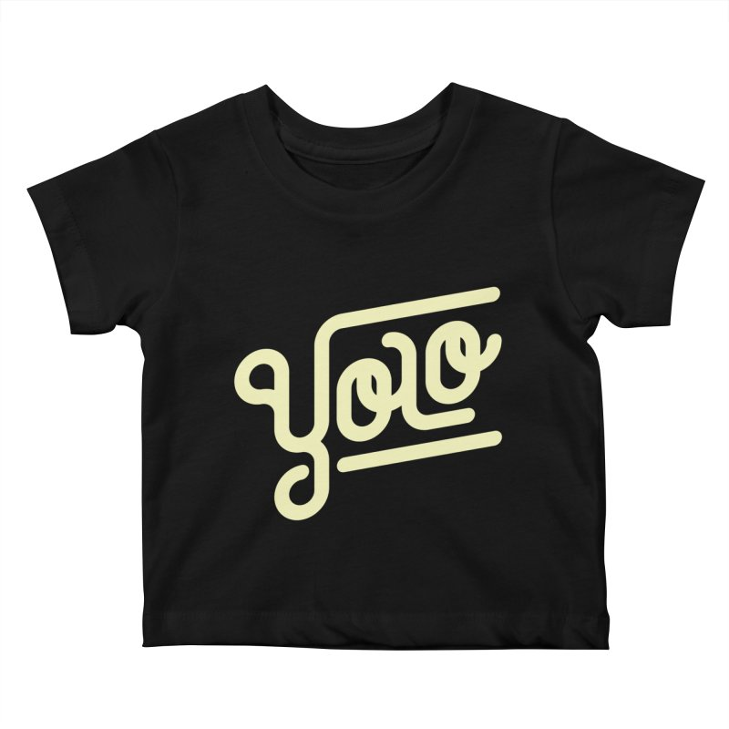 You Only Live Once Kids Baby T-Shirt by Paulo Bruno Artist Shop
