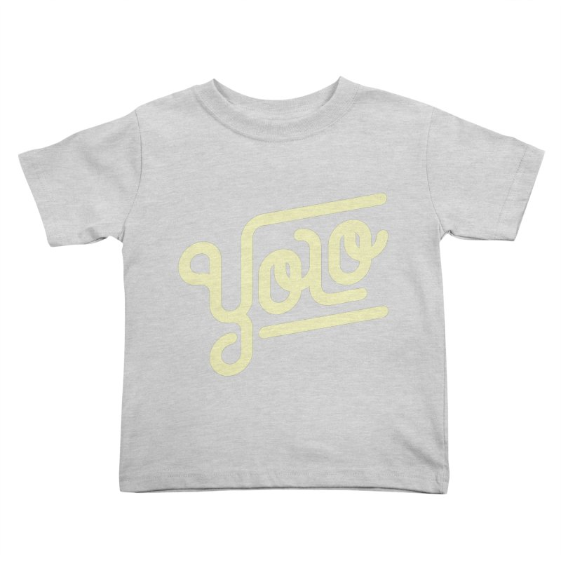 You Only Live Once Kids Toddler T-Shirt by Paulo Bruno Artist Shop