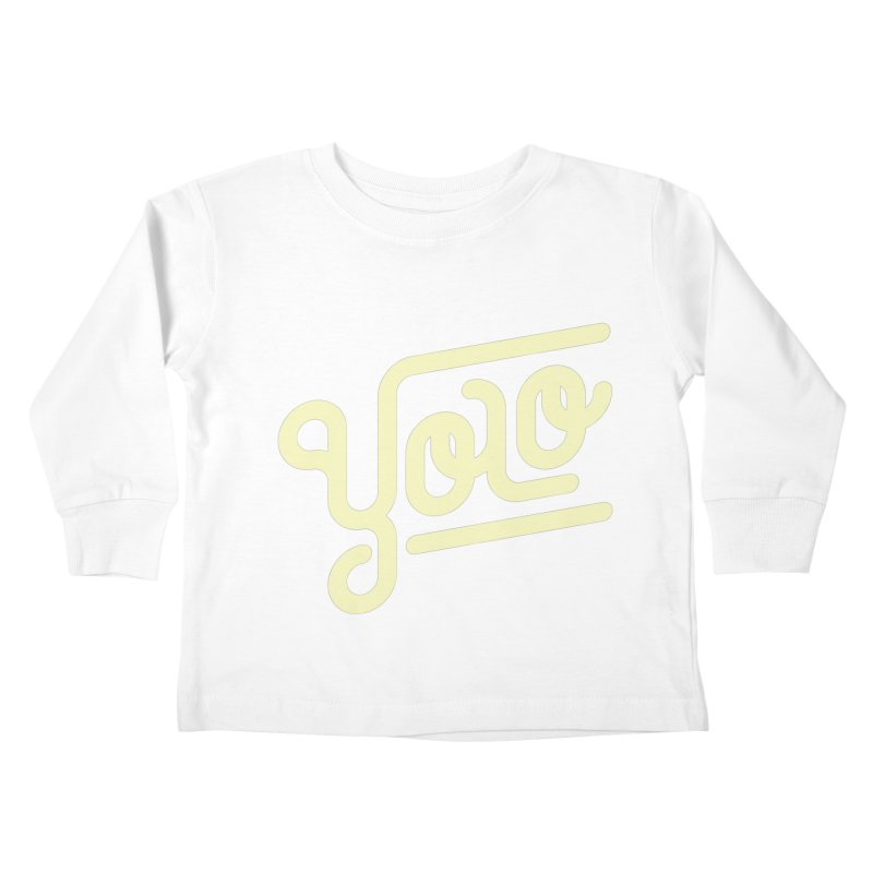 You Only Live Once Kids Toddler Longsleeve T-Shirt by Paulo Bruno Artist Shop