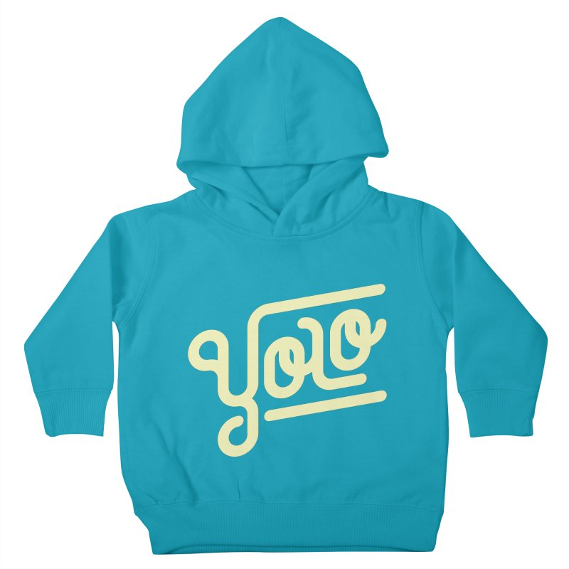 You Only Live Once Kids Toddler Pullover Hoody by Paulo Bruno Artist Shop