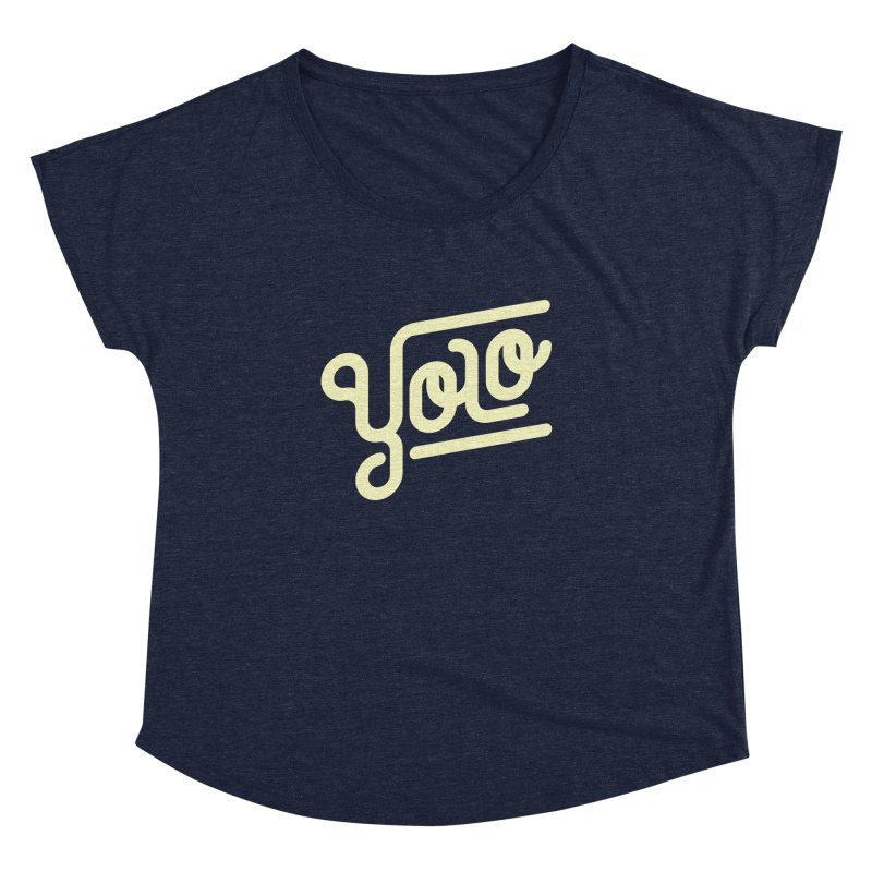 You Only Live Once Women's Dolman by Paulo Bruno Artist Shop