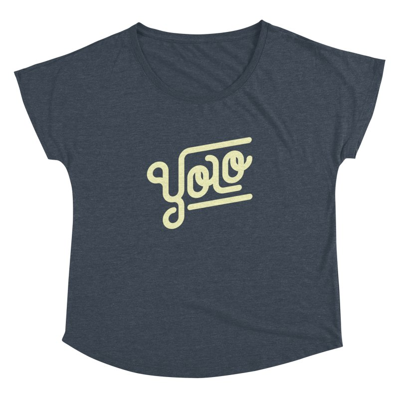 You Only Live Once Women's Dolman Scoop Neck by Paulo Bruno Artist Shop