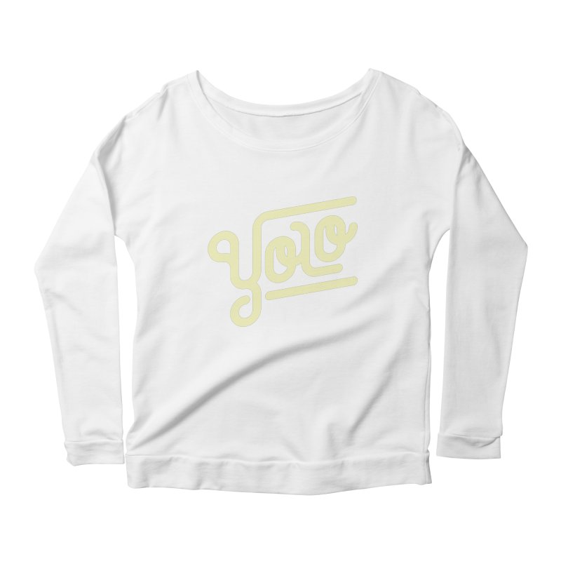 You Only Live Once Women's Longsleeve Scoopneck  by Paulo Bruno Artist Shop