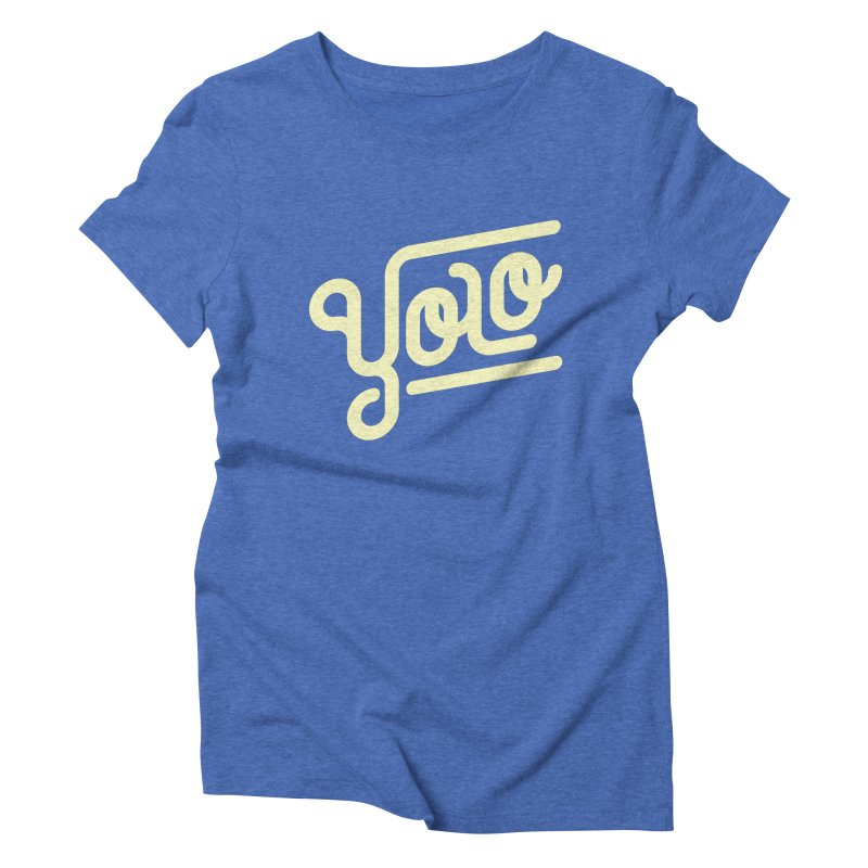 You Only Live Once Women's Triblend T-Shirt by Paulo Bruno Artist Shop
