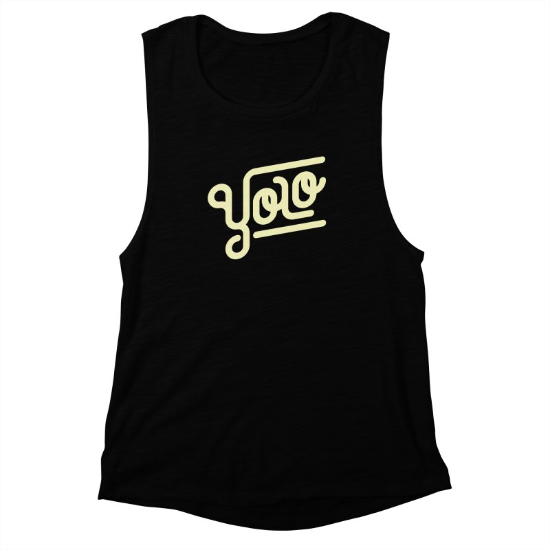 You Only Live Once Women's Muscle Tank by Paulo Bruno Artist Shop
