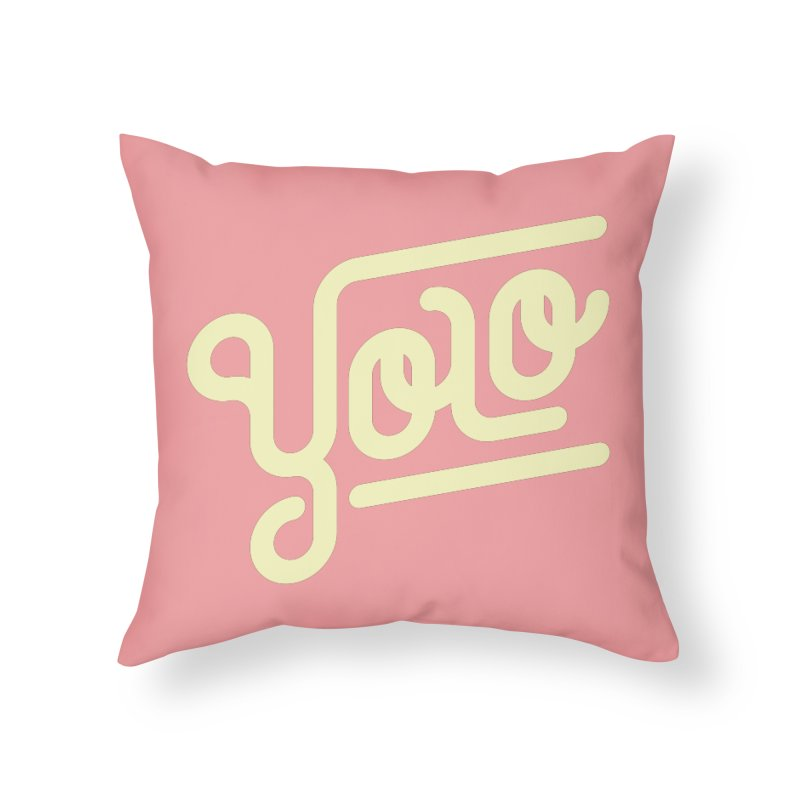 You Only Live Once Home Throw Pillow by Paulo Bruno Artist Shop