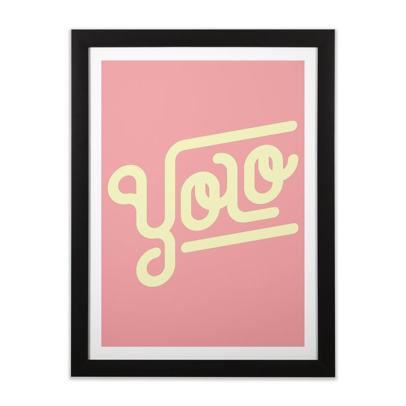 You Only Live Once Home Framed Fine Art Print by Paulo Bruno Artist Shop