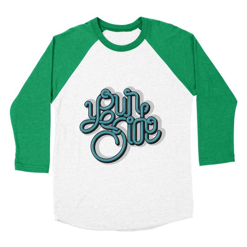 Your Side Women's Baseball Triblend T-Shirt by Paulo Bruno Artist Shop
