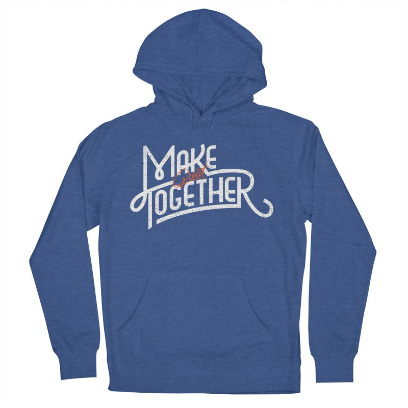 Make Great Together Men's Pullover Hoody by Paulo Bruno Artist Shop