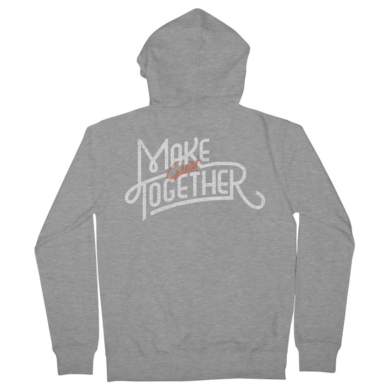 Make Great Together Men's Zip-Up Hoody by Paulo Bruno Artist Shop