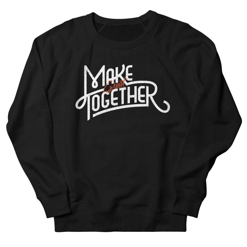 Make Great Together Men's Sweatshirt by Paulo Bruno Artist Shop