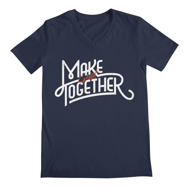 Make Great Together Men's V-Neck by Paulo Bruno Artist Shop