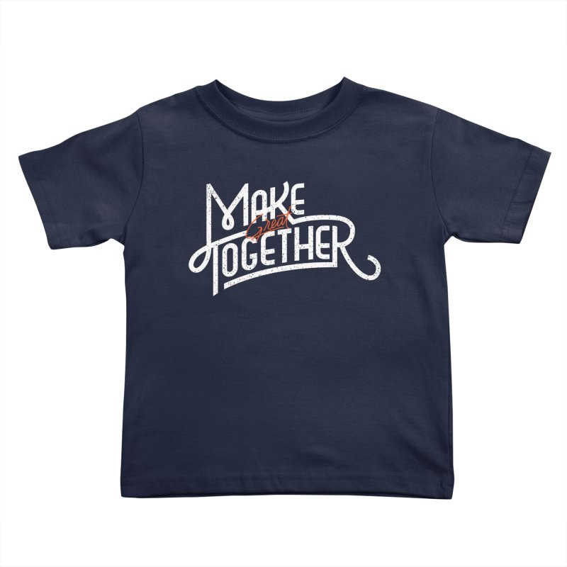 Make Great Together Kids  by Paulo Bruno Artist Shop
