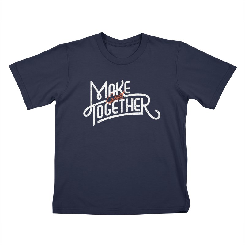 Make Great Together Kids T-shirt by Paulo Bruno Artist Shop