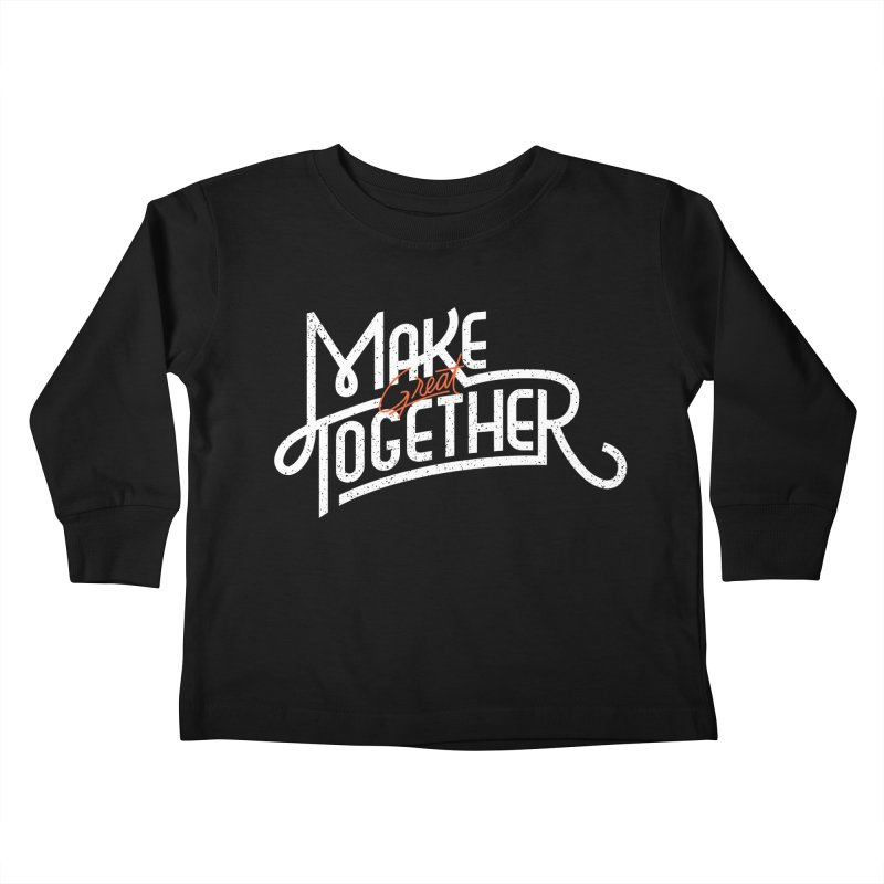 Make Great Together Kids  by Paulo Bruno Artist Shop