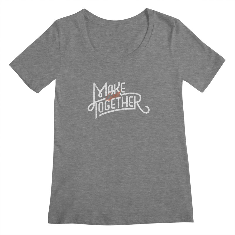 Make Great Together Women's  by Paulo Bruno Artist Shop