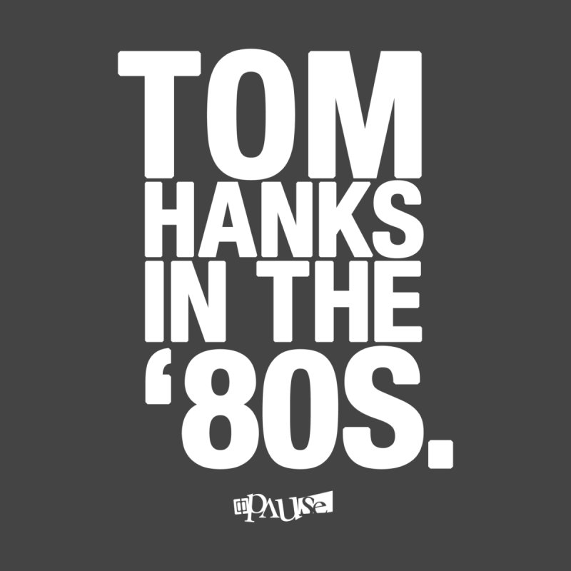 Tom Hanks in the '80s by pause's Artist Shop