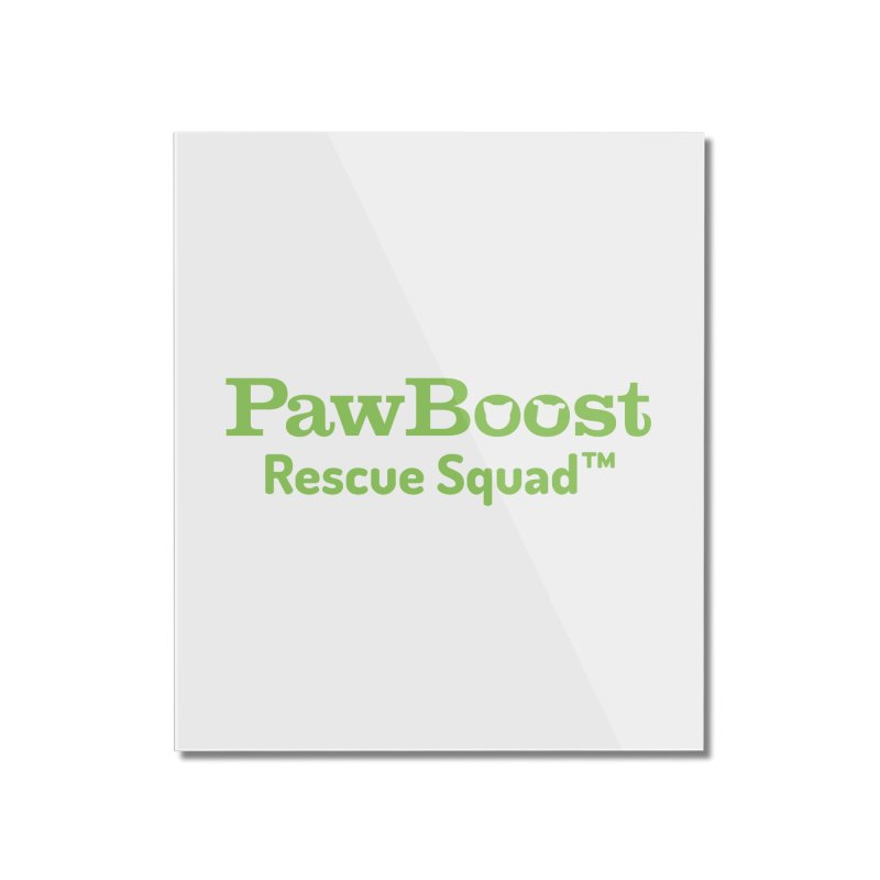 Rescue Squad Home Mounted Acrylic Print by PawBoost's Shop
