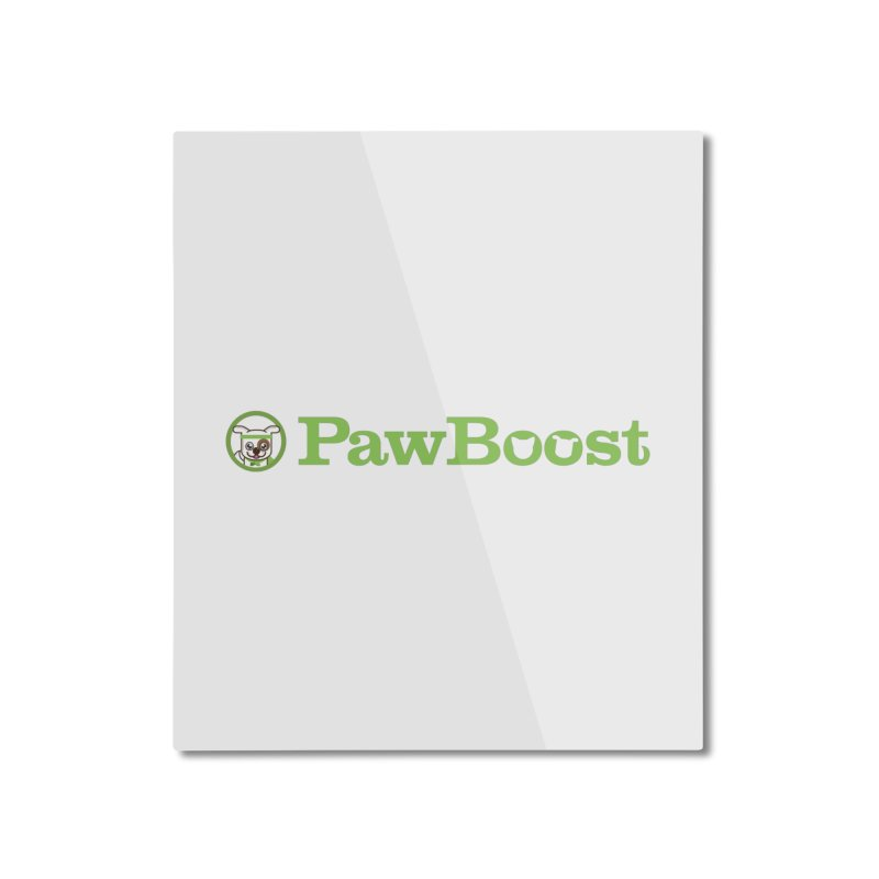 PawBoost Home Mounted Aluminum Print by PawBoost's Shop