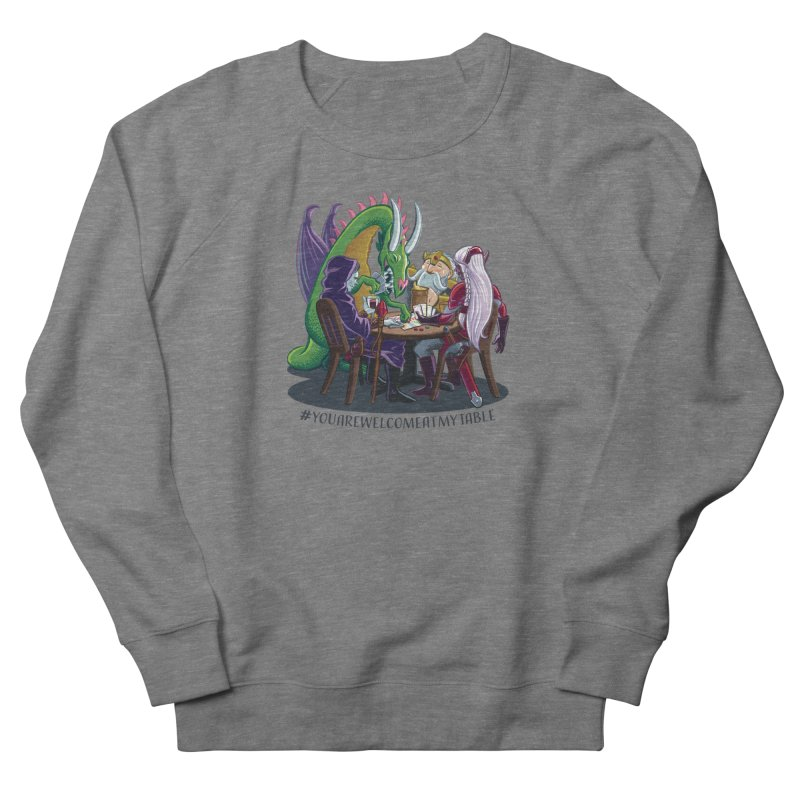 You Are Welcome At My Table (Ben Fascitelli) (Light) Women's French Terry Sweatshirt by #youarewelcomeatmytable   A Pawn's Perspective