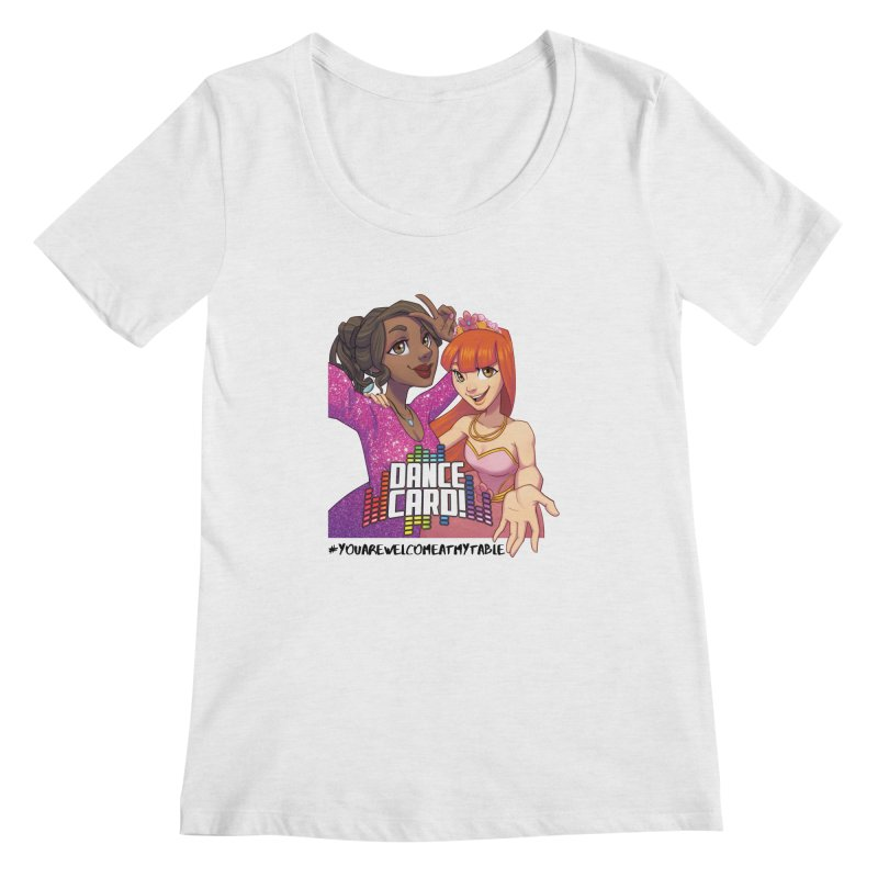 You Are Welcome At My Table (Dance Card) (Light) Women's Scoop Neck by #youarewelcomeatmytable | A Pawn's Perspective