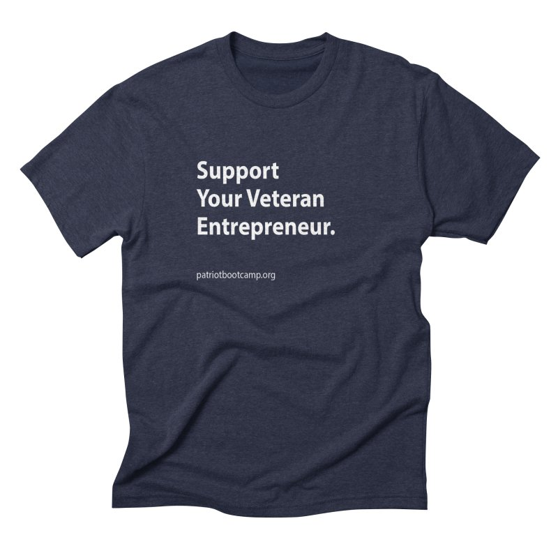 Support Your Veteran Entrepreneur Men's Triblend T-Shirt by Patriot Boot Camp Shirt Shop