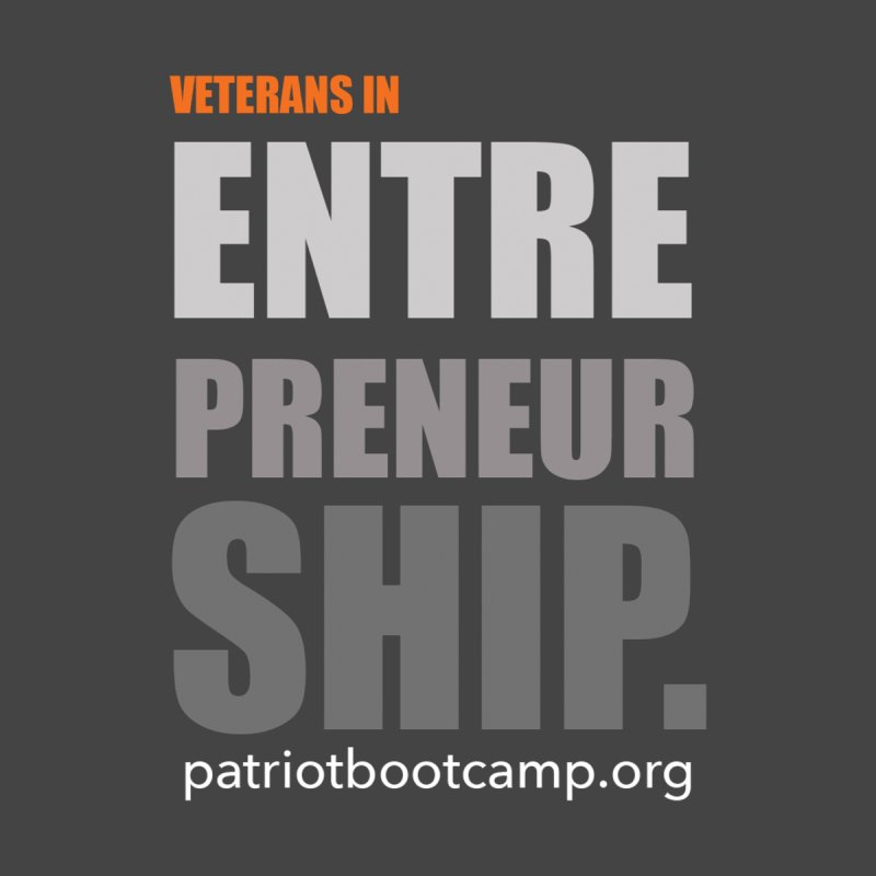 Veterans in Entrepreneurship by Patriot Boot Camp Shirt Shop