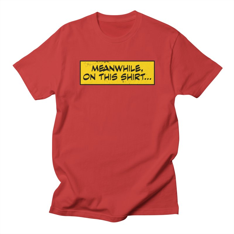 Meanwhile... Men's T-shirt by Krishna Designs