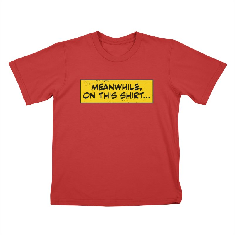 Meanwhile... Kids T-shirt by Krishna Designs